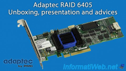 Adaptec RAID 6405 - Unboxing, presentation and advices