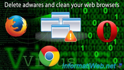 Delete adwares and clean your web browsers