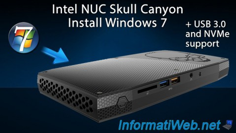 Intel NUC Skull Canyon (NUC6i7KYK) - Install Windows 7 (with the USB 3.0 and NVMe support)