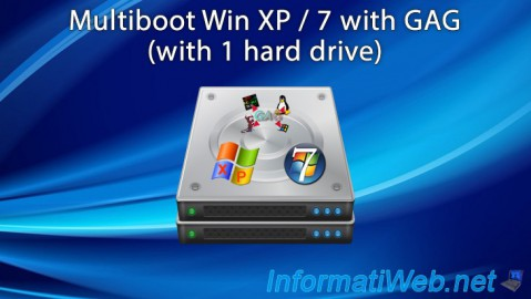 Multiboot Win XP / 7 with GAG (with 1 hard drive)