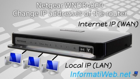Netgear WNDR4300 - Change IP addresses of the router