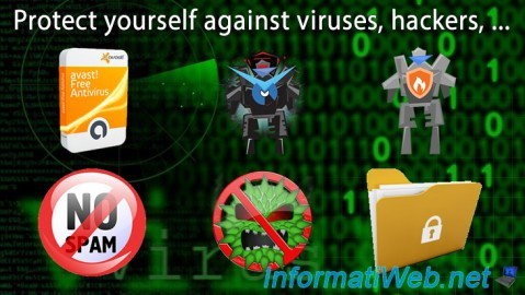 Protect yourself against viruses, hackers and traps present on Internet