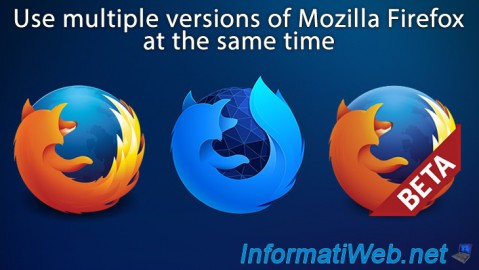 Use multiple versions of Mozilla Firefox at the same time