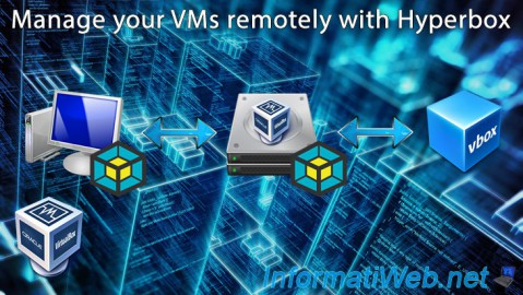 Manage your VirtualBox 6.0 / 5.2 virtual machines from another PC on Windows or Linux with Hyperbox