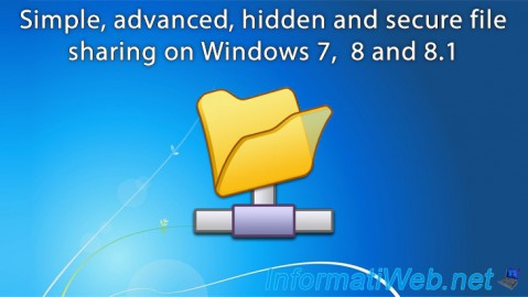 Simple, advanced, hidden and secure file sharing on Windows 7,  8 and 8.1
