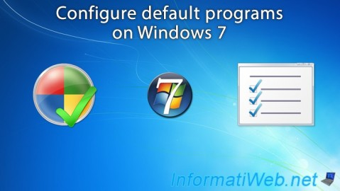 Configure the programs to use by default for specific file types and/or protocols on Windows 7