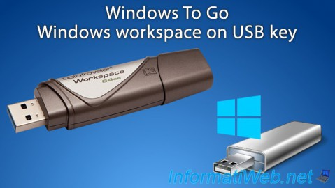 Windows To Go - Windows workspace on USB key